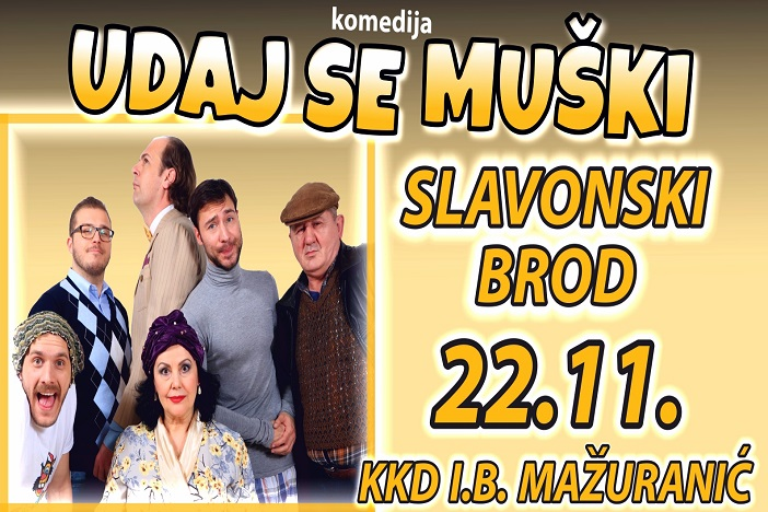 "Komedija ""UDAJ SE MUŠKI"" uskoro u Slavonskom Brodu"