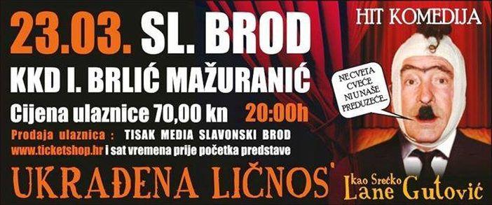 Hit predstava Ukradena ličnos' u Slavonskom Brodu